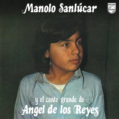Manolo Sanlúcar Y El Cante De Ángel De Los Reyes (Reedición 2012) de Manolo Sanlucar