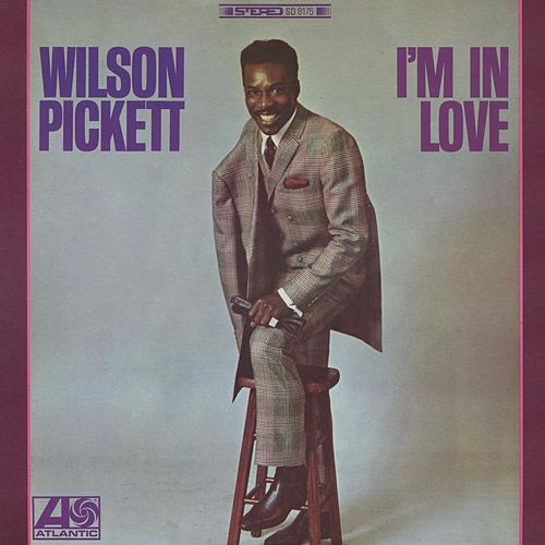 I'm In Love von Wilson Pickett