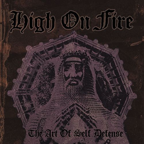 The Art of Self Defense von High On Fire