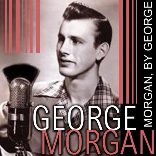 Morgan, By George! de George Morgan