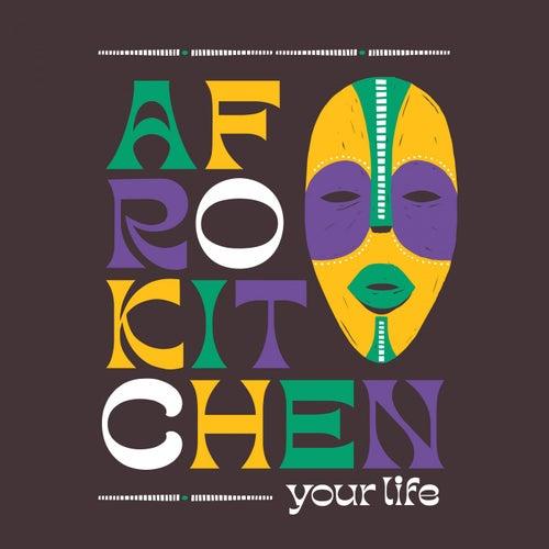 Your Life von Afrokitchen