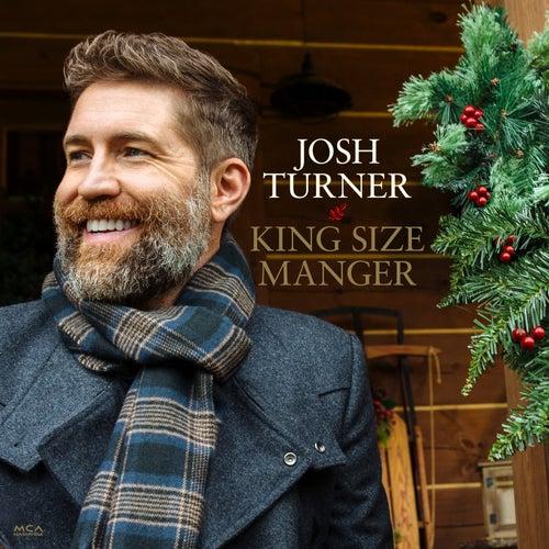 King Size Manger by Josh Turner