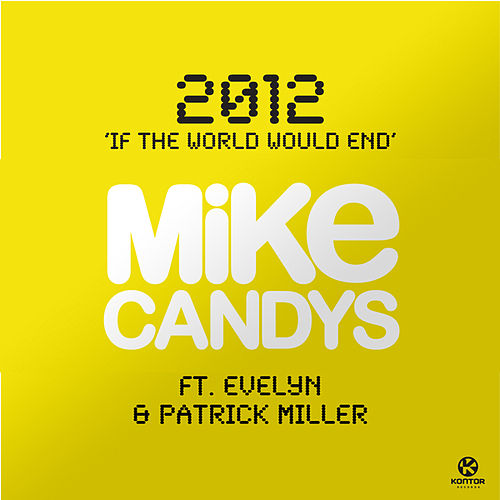 2012 (If the World Would End) von Mike Candys