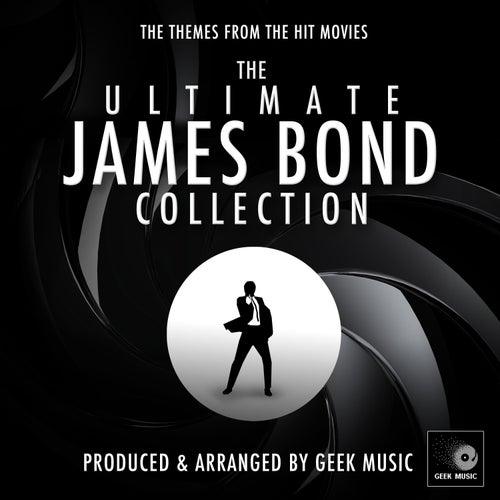 The Ultimate James Bond Collection von Geek Music