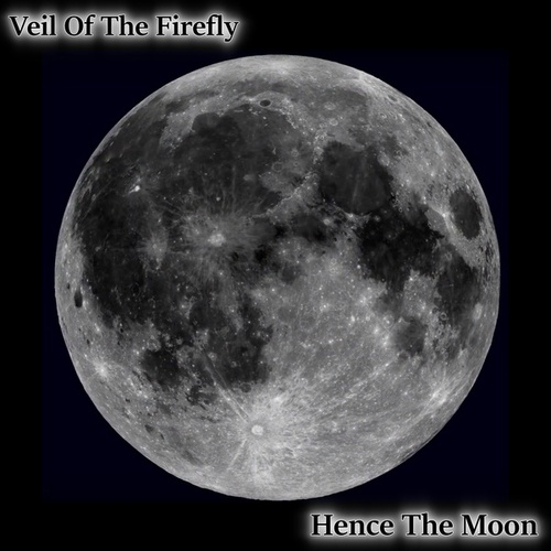 Hence The Moon by Veil Of The Firefly