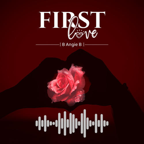 First Love by B Angie B