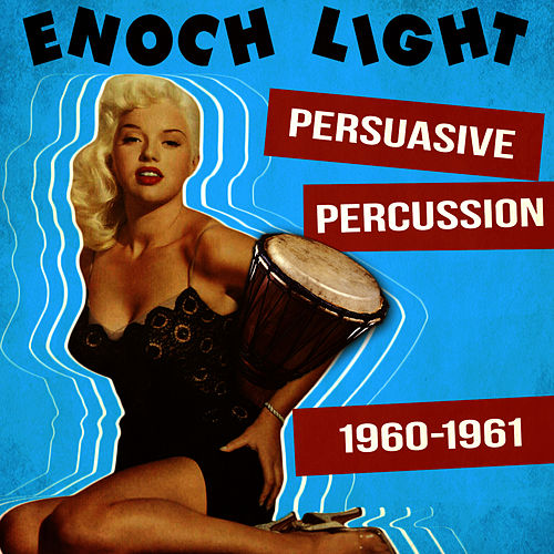 Persuasive Percussion 1960-1961 by Enoch Light