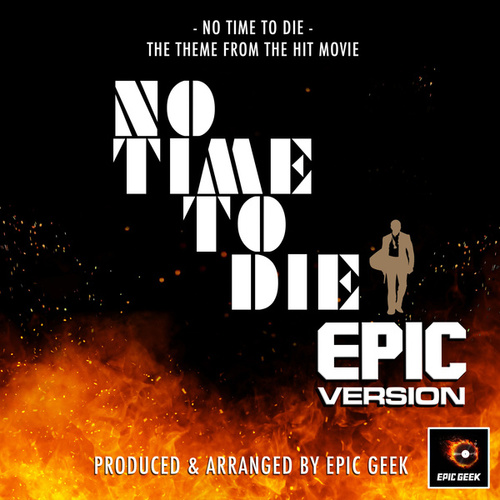 No Time To Die (From 'No Time To Die') (Epic Version) von Epic Geek