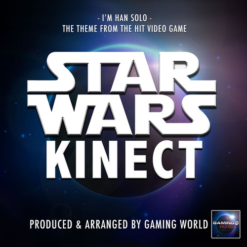 I'm Han Solo (From 'Star Wars Kinect') von Gaming World