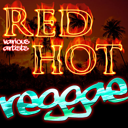 Red Hot Reggae by Various Artists