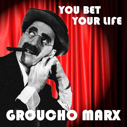 You Bet Your Life by Groucho Marx