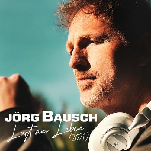 Lust am Leben (2021) von Jörg Bausch