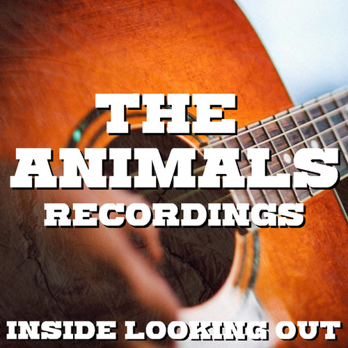 Inside Looking Out The Animals Recordings von The Animals