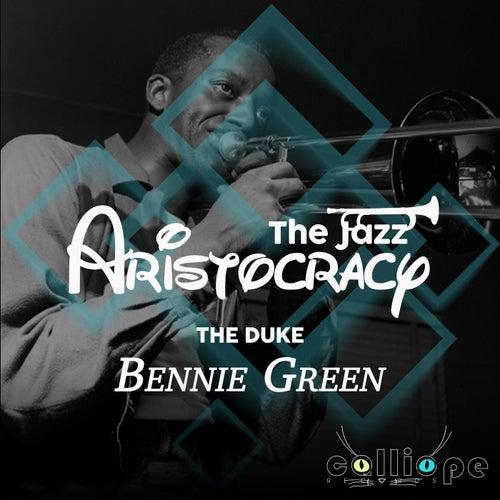 The Jazz Aristocracy: The Duke von Bennie Green