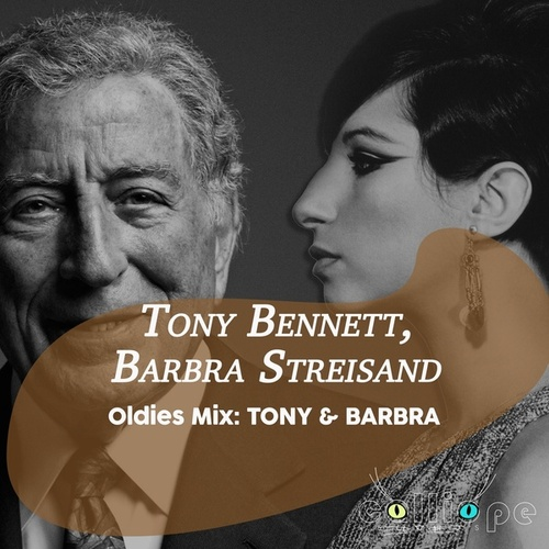 Oldies Mix: Tony & Barbra von Tony Bennett