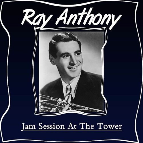 Jam Session At The Tower di Ray Anthony