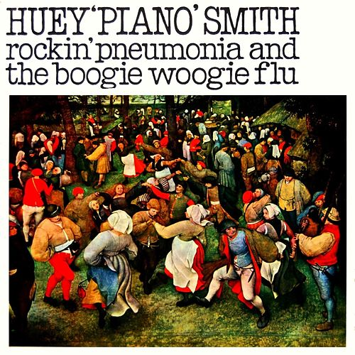 Rockin Pneumonia And The Boogie Woogie Flu by Huey