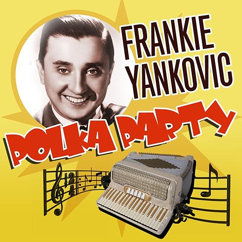 Polka Party by Frankie Yankovic : Napster