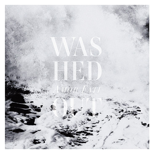 Amor Fati van Washed Out
