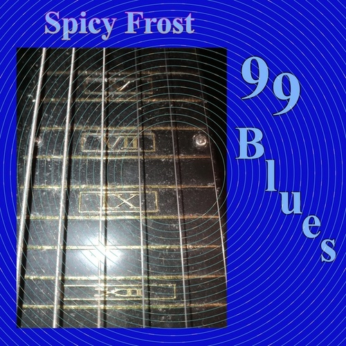 99 Blues by Spicy Frost