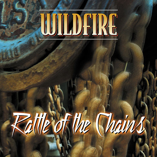 Rattle of the Chains by Wildfire
