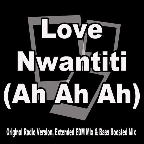 Love Nwantiti (Ah Ah Ah) (Original Radio Version, Extended EDM Mix & Bass Boosted Mix) von Cee Kay