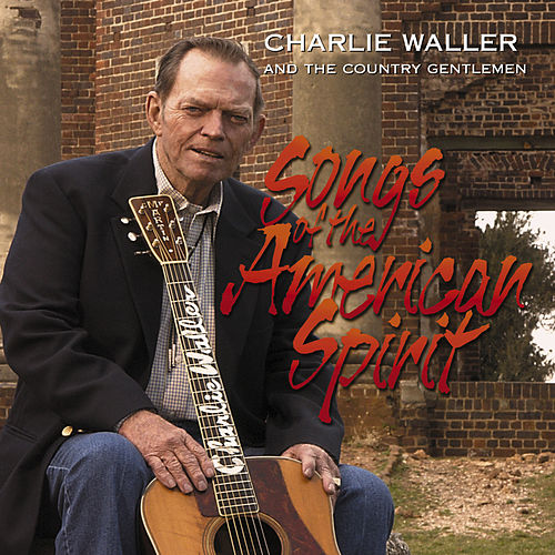Songs of the American Spirit by The Country Gentlemen