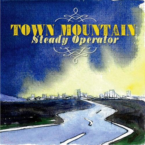 Steady Operator de Town Mountain