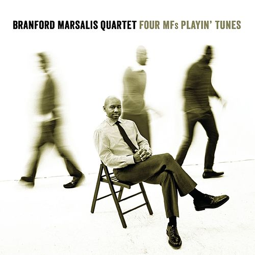 Four MFs Playin' Tunes by Branford Marsalis