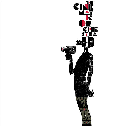 Man With A Movie Camera von Cinematic Orchestra