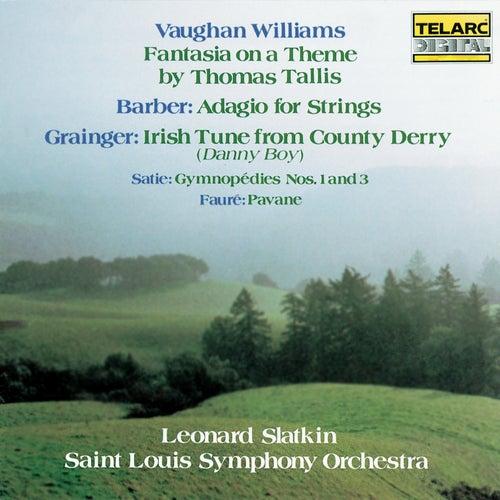 Vaughan Williams: Fantasia on a Theme by Thomas Tallis - Barber: Adagio for Strings - Grainger: Irish Tune from County Derry - Satie: Gymnopédies Nos. 1 & 3 - Fauré: Pavane von Leonard Slatkin