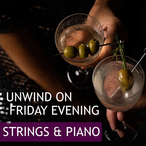 Unwind On Friday Evening Strings & Piano von Royal Philharmonic Orchestra