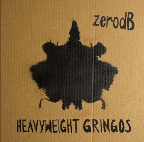 Heavyweight Gringos (Bongos Bleeps & Basslines remixed) by Zero dB