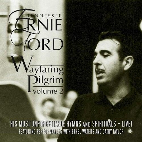 Wayfaring Pilgrim, Vol. 2 by Tennessee Ernie Ford