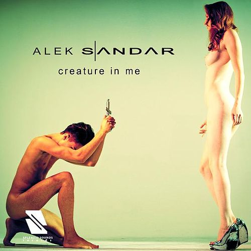 Creature in Me - The Remixes van Alek Sandar