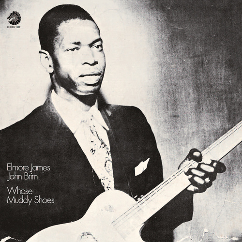 Whose Muddy Shoes by Elmore James