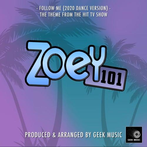 Follow Me (From 'Zoey 101') (2020 Dance Version) von Geek Music