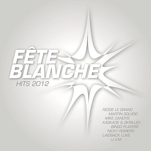 Fete Blanche 2012 von Various Artists
