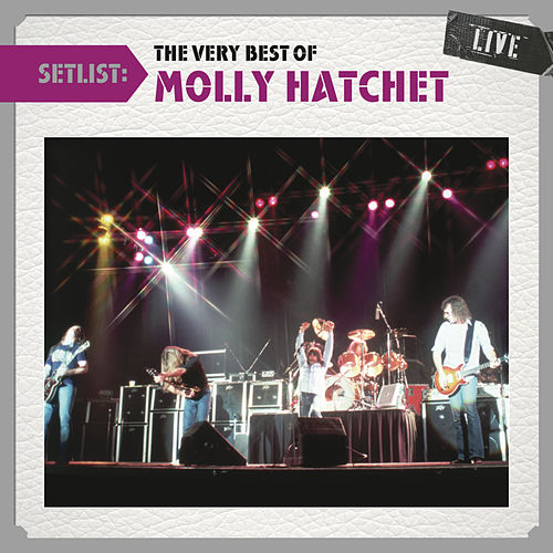 Setlist: The Very Best Of Molly Hatchet LIVE by Molly Hatchet