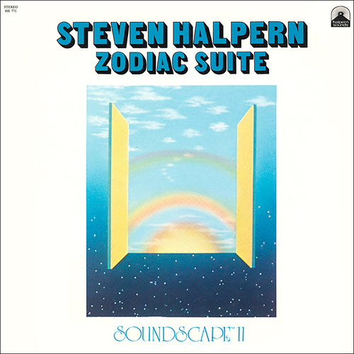 Zodiac Suite (Soundscape II): 45th Anniversary Edition (Remastered 2021) by Steven Halpern