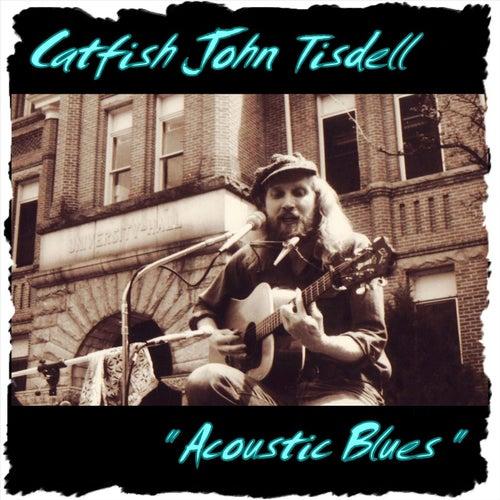 Acoustic Blues von Catfish John Tisdell