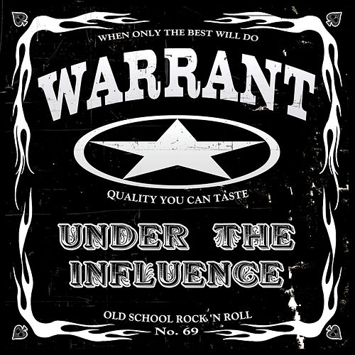 Under the Influence by Warrant