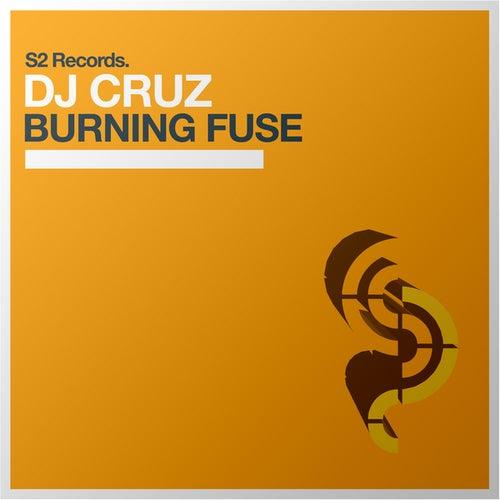 Burning Fuse by DJ Cruz