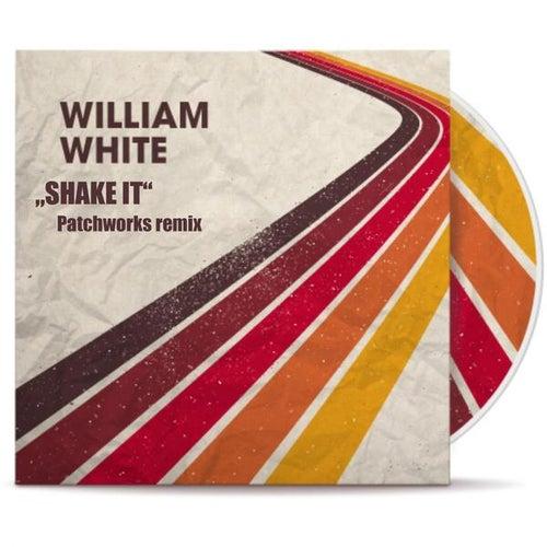 Shake It (Patchworks Remix) von William White