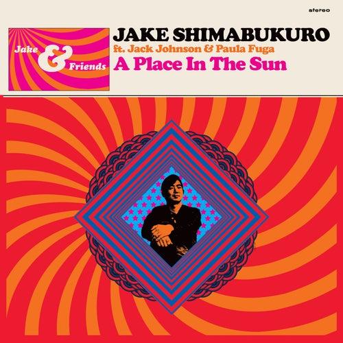 A Place In The Sun (feat. Jack Johnson with Paula Fuga) von Jake Shimabukuro