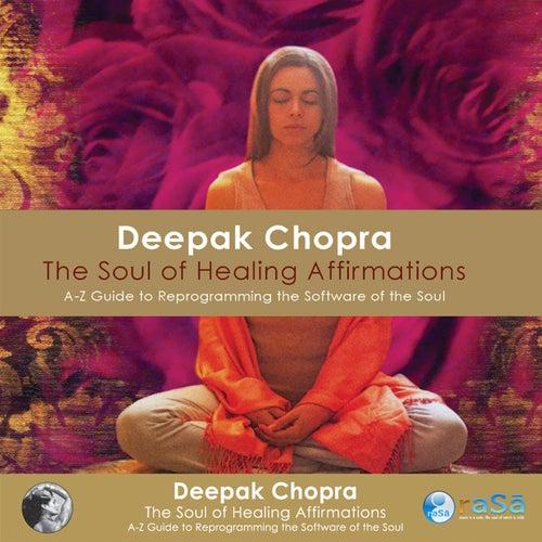 Soul of Healing Affirmations by Deepak Chopra