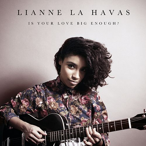 Is Your Love Big Enough? - Single by Lianne La Havas