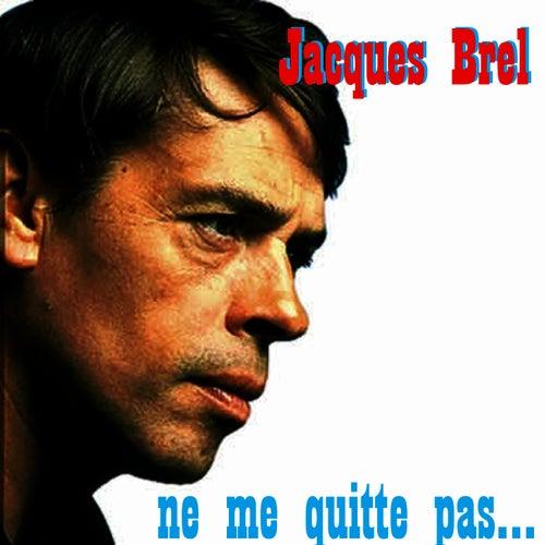 Ne Me Quitte Pas by Jacques Brel