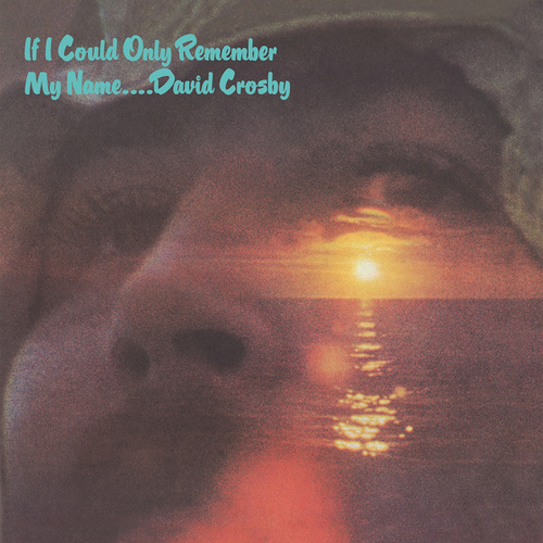 If I Could Only Remember My Name (50th Anniversary Edition; 2021 Remaster) de David Crosby