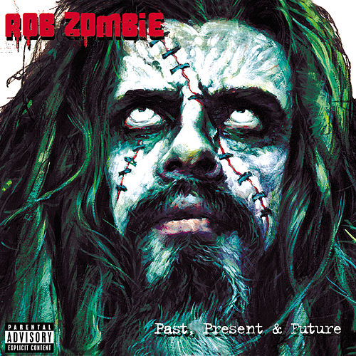 Past, Present & Future by Rob Zombie